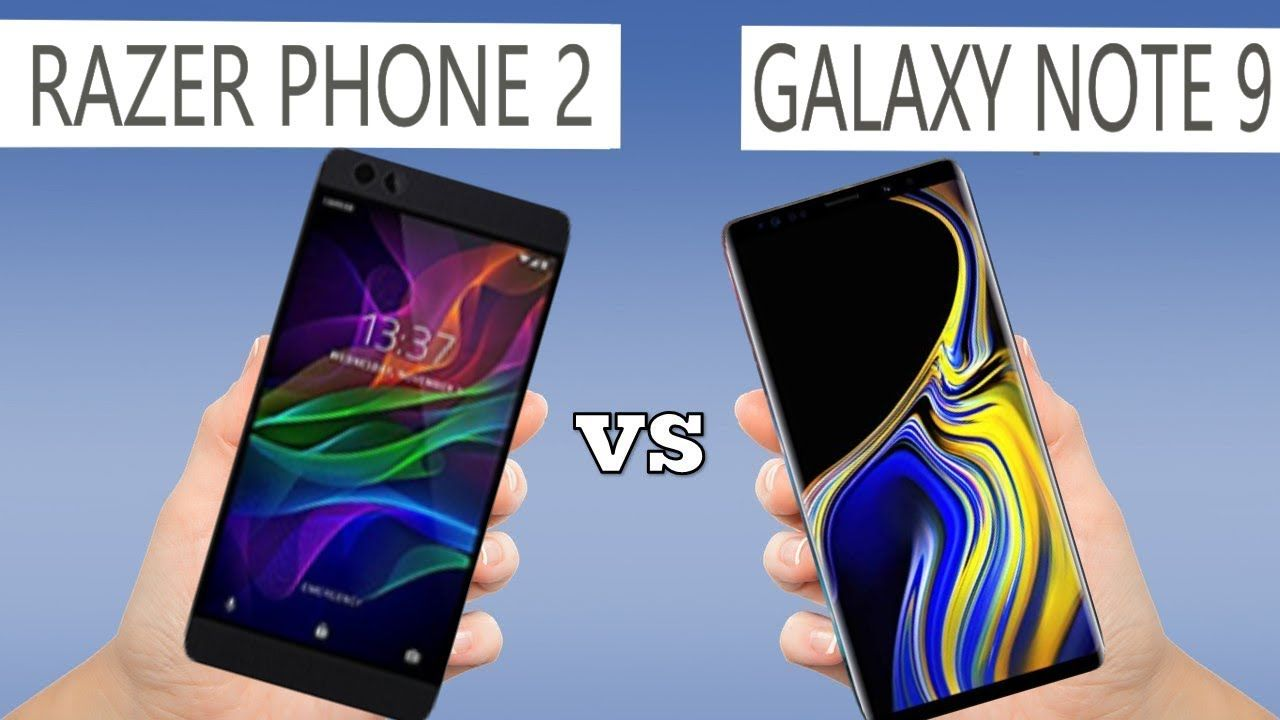 Razer Phone 2 vs Samsung Galaxy Note 9: Confrontation of titans