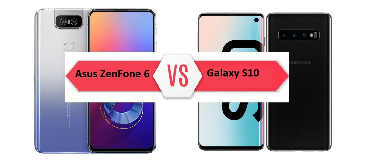 Asus ZenFone 6 vs Samsung Galaxy S10: How they differ?